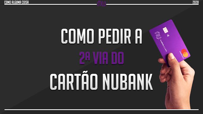 Como pedir a 2ª via do cartão Nubank