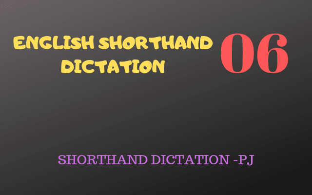 Stenography online English dictation 6 | English dictation passage(s)