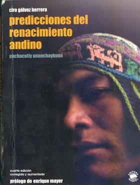 """""""Predicciones del renacimiento andino"""", de Ciro Galvez Herrera(2005)"""