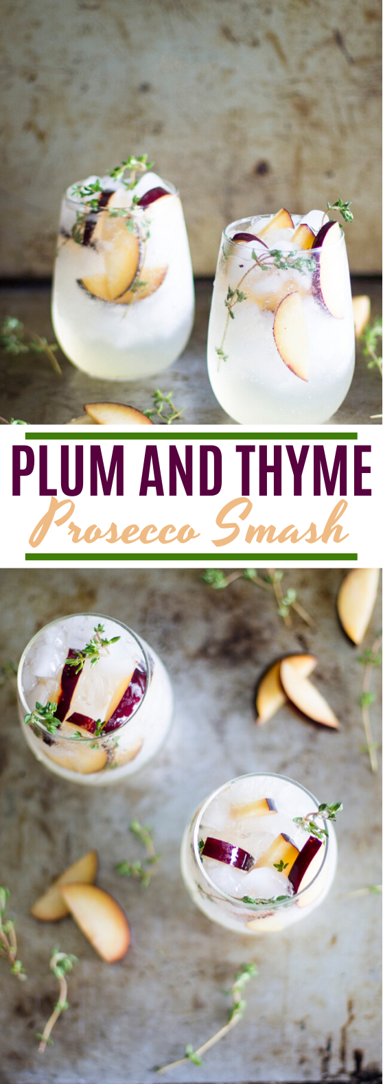 Plum and Thyme Prosecco Smash #drinks #cocktails #alcohol #beverages #refreshing