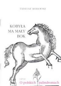 """Kobyla má malý bok"""" (""""Кобила има мало бедро."""")"""