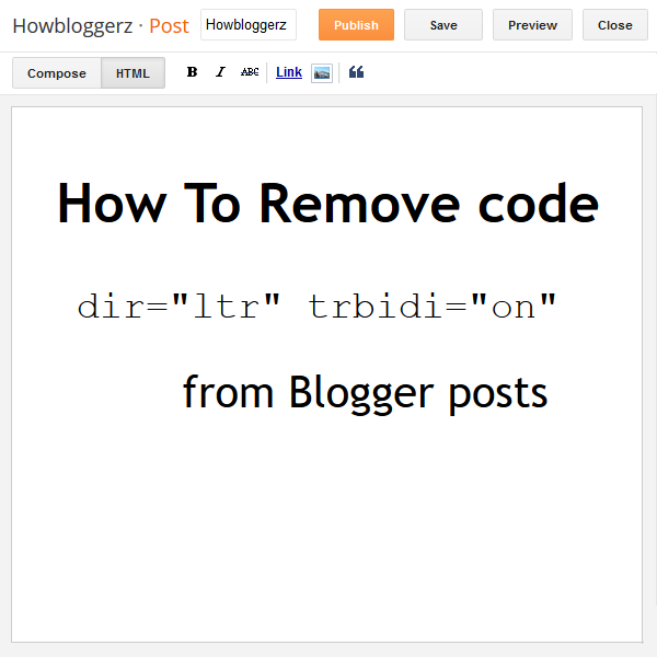 "Remove dir=""ltr"" trbidi=""on"" from Blogger Posts"