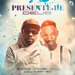 Ziqo The DJ feat. Wazyzo - Presente de Deus (2020) [Download]