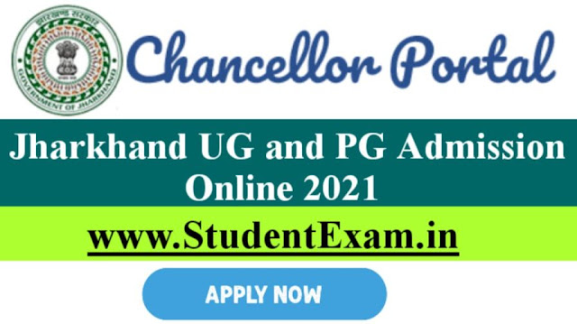 Jharkhand UG and PG Online Admission 2021: Application Dates, Eligibility | Apply Online Chancellor Portal