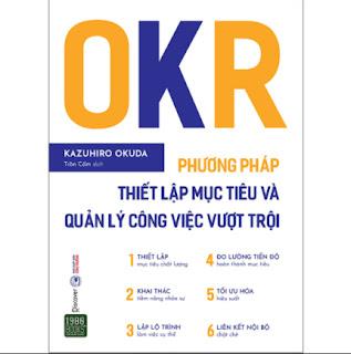 OKR - Phương Pháp Thiết Lập Mục Tiêu Và Quản Lý Công Việc Vượt Trội ebook PDF-EPUB-AWZ3-PRC-MOBI
