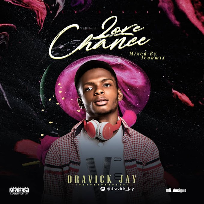 [MUSIC] DRAVICK JAY - LOVE CHANCE
