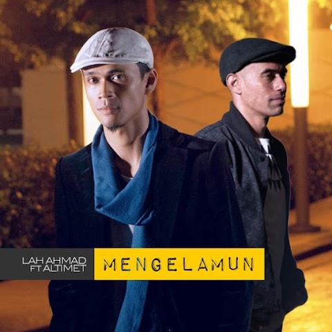 Lah Ahmad - Mengelamun (feat. Altimet) MP3