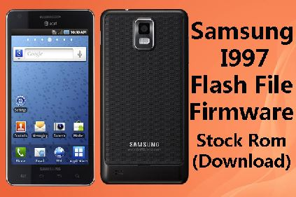 Samsung i997 Flash File Firmware Stock Rom (Download)