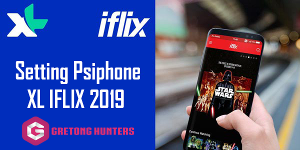 TERBARU!!! Seting psiphone Bug Baru XL Iflix 17 September 2019   Psiphone