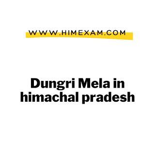 Dungri Mela in himachal pradesh