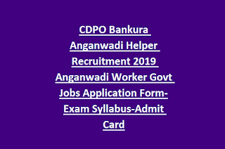 CDPO Bankura Anganwadi Helper Recruitment 2019 Anganwadi Worker Govt Jobs Application Form-Exam Syllabus-Admit Card