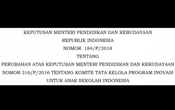 Kepmendikbud Nomor 184 Tahun 2018 Tentang Komite Tata Kelola Program Inovasi untuk Anak Sekolah Indonesia