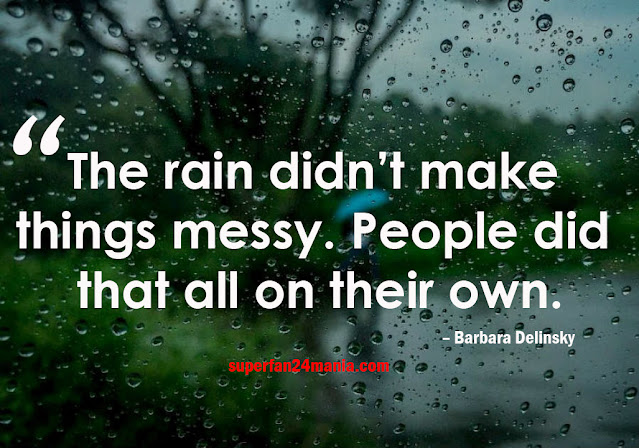 The rain didn't make things messy. People did that all on their own.