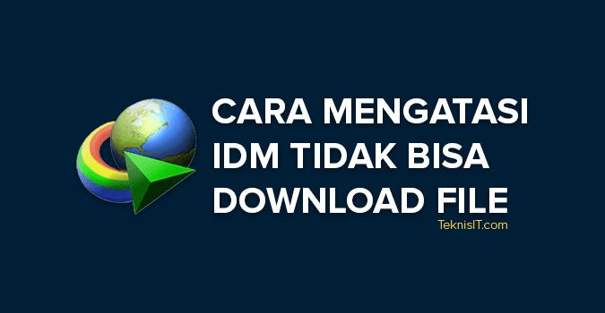 cara mengatasi IDM tidak bisa mendownload file
