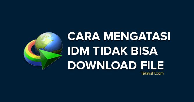 Cara Mengatasi Idm Tidak Bisa Download Di Chrome Dan Firefox Teknisit Com