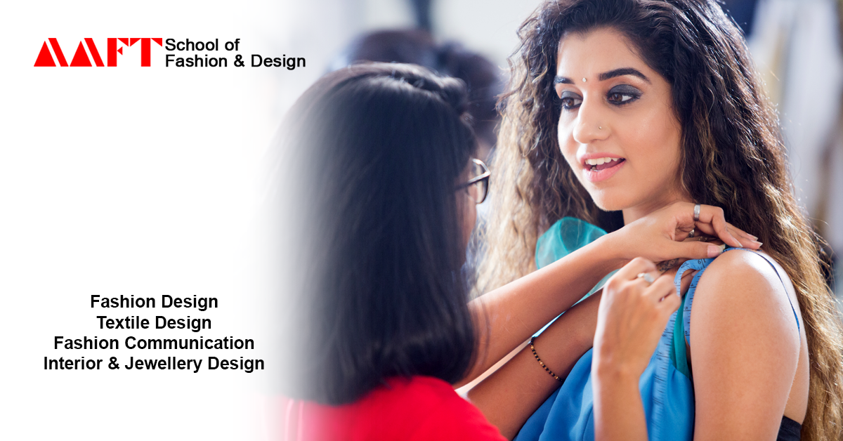 Aaft School Of Fashion And Design Passion An Important Ingredient To Success For Aspiring Fashion Designers