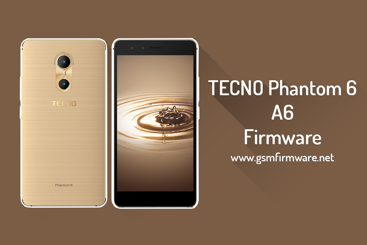 https://www.gsmfirmware.net/2020/05/tecno-phantom-6-a6-firmware.html