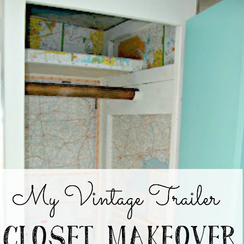 My Vintage Travel Trailer - Closet Makeover With Maps!