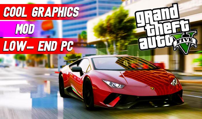 GTA 5 - So Cooool Graphics Mod / Low-End PCs.