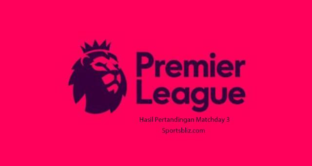 Hasil Lengkap Pertandingan Liga Inggris, 26, 27 dan 28 Agustus 2017 pekan ke tiga