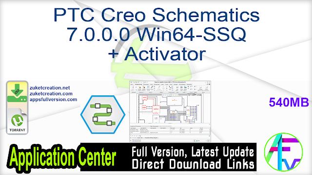 PTC Creo Schematics 7.0.0.0 Win64-SSQ + Activator