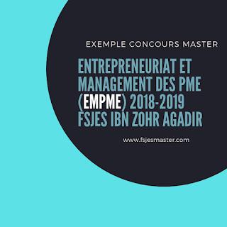 Exemple Concours Master Entrepreneuriat et Management des PME (EMPME) 2018-2019 - Fsjes Ibn Zohr Agadir