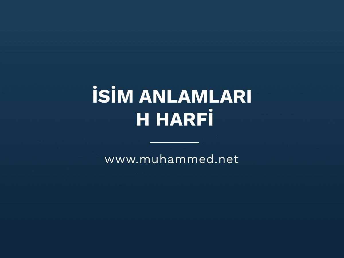 İsim Anlamları - H Harfi
