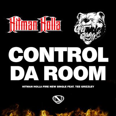 Hitman Holla Feat. Tee Grizzley - Control Da Room