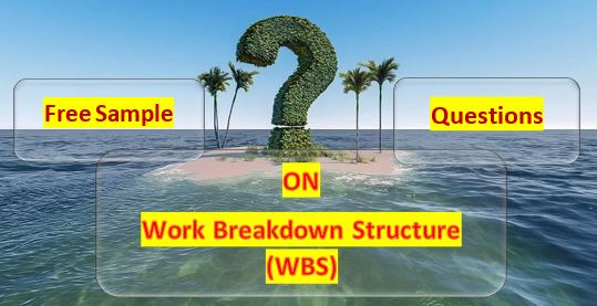 Work breakdown structure questions and answers (PMP 2020)