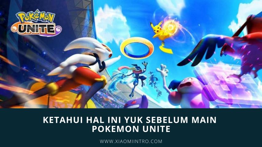 Ketahui Hal Ini Yuk Sebelum Main Pokemon Unite