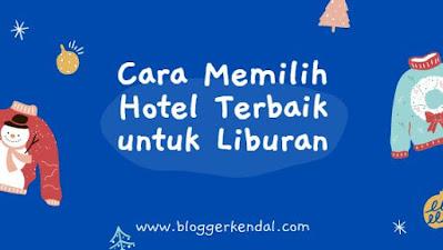 cara memilih bilik hotel cara memilih hotel murah cara memilih hotel terbaik cara memilih kamar hotel tips memilih hotel