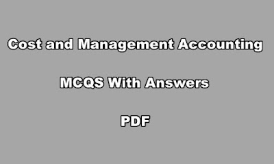 Cost and Management Accounting MCQS With Answers PDF