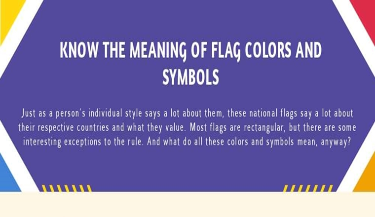 Know the Meaning of Flag Colors and Symbols #Infographic
