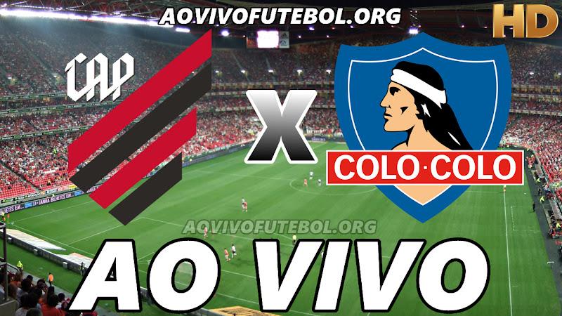 Assistir Atlético Paranaense vs Colo-Colo Ao Vivo HD