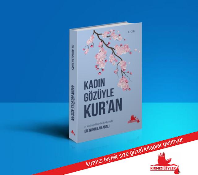Kadın Gözüyle Kur'an, Dr. Nurullah Abalı,kırmızı leylek yayınları