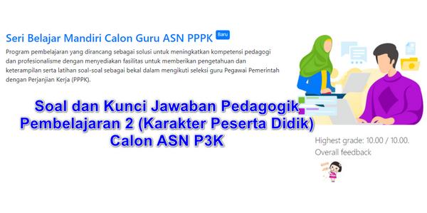 Soal dan Kunci Jawaban Pedagogik Pembelajaran 2 (Karakter Peserta Didik) Calon ASN P3K