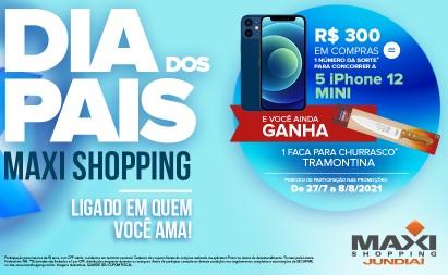 Promoção Dia dos Pais 2021 Maxi Shopping Jundiaí