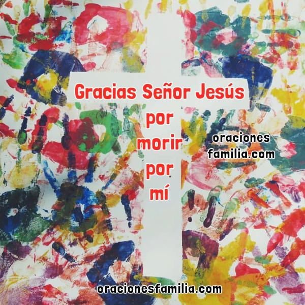 Oraciones familia, gracias Jesús por morir por mi, por paz, sanidad, salud, perdón. Oracion corta por sanidad y salvación por Mery Bracho