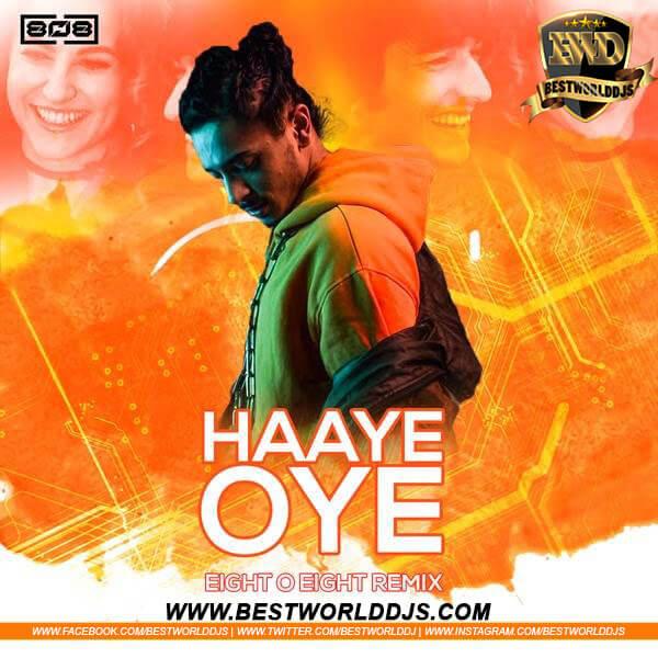 Haaye Oye (Remix) - Eight O Eight