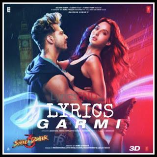 Garmi Lyrics Hindi Movie Street Dance 3D(2020)