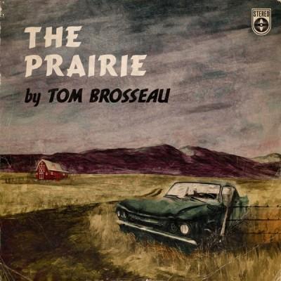 Tom Brosseau - The Prairie (2020) - Album Download, Itunes Cover, Official Cover, Album CD Cover Art, Tracklist, 320KBPS, Zip album