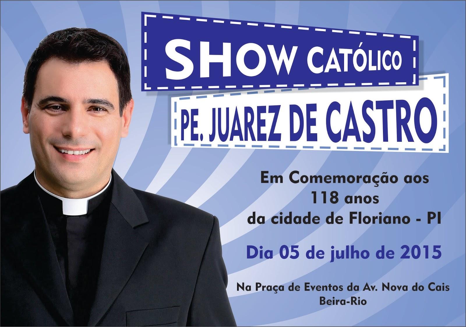 Padre Juares De Castro: Show Com Pe. Juarez De Castro Da Rede Vida