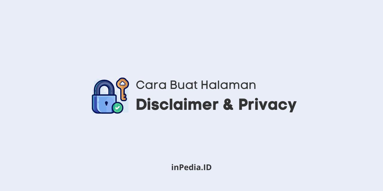 cara buat halaman disclaimer, cara buat halaman privacy policy, perbedaan halaman disclaimer dan privacy policy