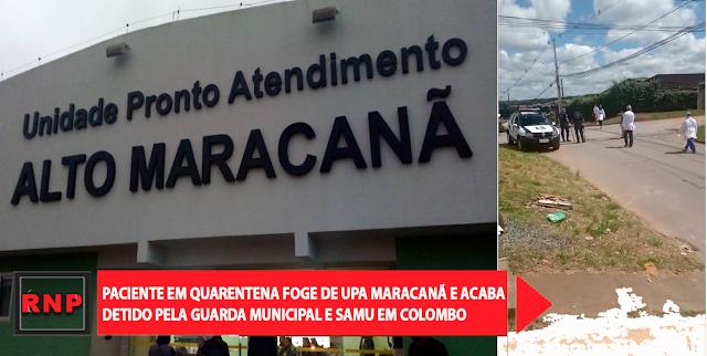 Vídeo: Paciente em quarentena foge de UPA Maracanã e acaba detido pela Guarda Municipal e Samu em Colombo