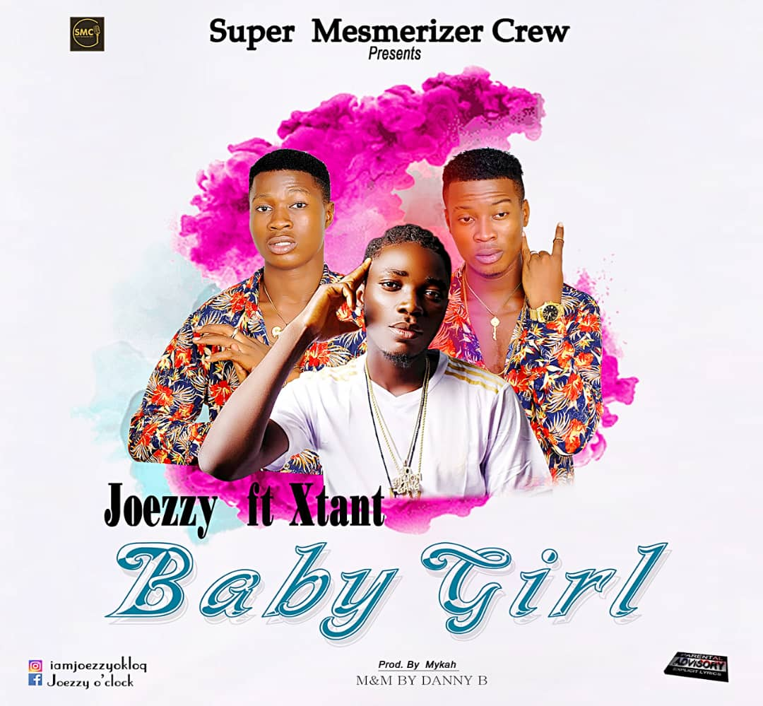 [Music] : Joezzy Ft Xtant – Baby Girl #Arewapublisize