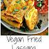 Vegan Fried Lasagna