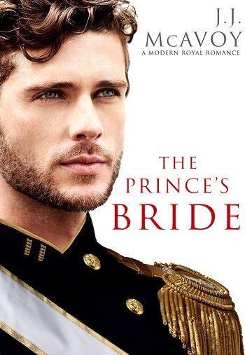 The Prince's Bride Part 1 by J.J. McAvoy