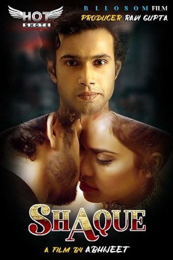 [18+] SHAQUE (2020) HOT Hindi WEB-DL 720p x264 | HotShots Original