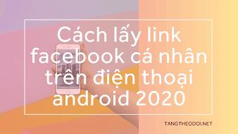 Cách Lấy Link Facebook Cá Nhân Trên Điện Thoại Android 2020