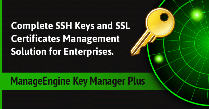 Simplifying SSH keys and SSL Certs Management across the Enterprise using Key Manager Plus